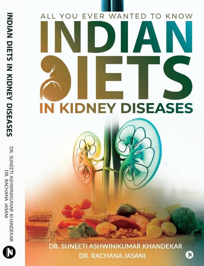 Indian Diets In Kidney Diseases Dr Suneeti Khandekar Dr Rachana Jasani